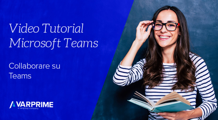Videopillole MIcrosoft Teams: collaborare su Teams