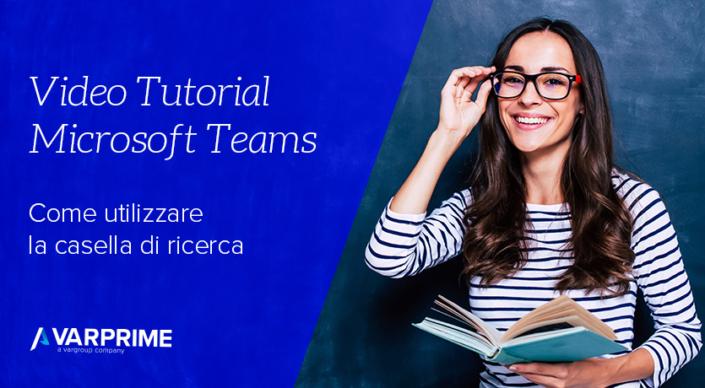 Videopillole Microsoft Teams: come utilizzare la casella ricerca